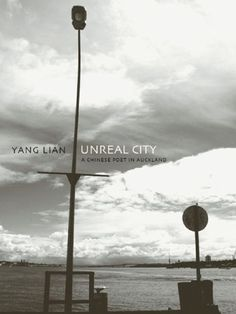 Download Unreal City: A Chinese Poet in Auckland: Selected Poetry and Prose of Yang Lian ebook free by Yang Lian in pdf/epub/mobi
