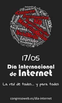 """Celebración del día Internacional de Internet en Zaragoza Activa el 17 de mayo (organizado por Congreso Web). """"La red de todos y para todos"""""""
