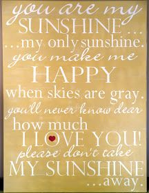 *You are my sunshine. Song,quote