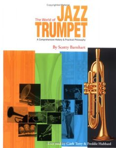 The World of Jazz Trumpet: A Comprehensive History And Practical Philosophy [Kindle Edition] (2005)