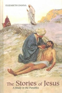 The Stories of Jesus: A Study in the Parables