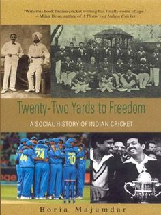 Book: Twenty-Two Yards To Freedom: A Social History Of Indian Cricket