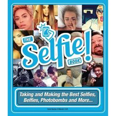 The Selfie Book! : Taking and Making the Best Selfies, Belfies, Photobombs and More. Celebrity Selfies, Best Selfies, Sterling Publishing, Self Portrait Photography, News Health, Popular Culture, Paperback Books, Social Networks, Nonfiction