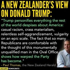 """Boom! Perfect Pin!!! This Sums Up Donald Duck Trump and The Racist Republican Tea Party Perfectly """"Through the Eyes of Nations around the World."""" Republicans have Embarrassed us with the Horrific Way they have Governed, Totally Disrespected Our First Black President from day one and Openly Encouraged Division, Racism and Discord with fellow Americans. They DO NOT DESERVE TO HOLD OFFICE!! Wake Up America....The World Is Watching!!!"""