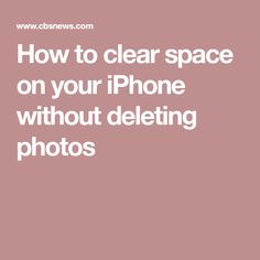 How to clear space on your iPhone without deleting photos