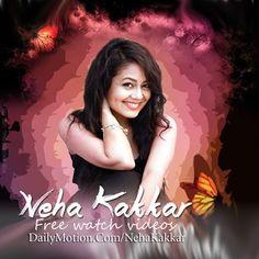 Neha Kakkar latest songs & selfie videos, visit now: www.dailymotion.com/nehakakkar