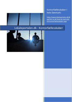 """""""Kontorfællesskaber i hele Danmark"""" published by """"lokaleportalen"""" on @edocr"""