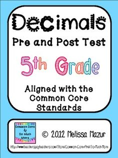 Fifth Grade Decimals Pre and Post Test - Aligned with the Common Core