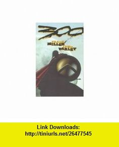 300 #2 - Comic Book (300, 2) Frank Miller, Lynn Varley ,   ,  , ASIN: B0012QF8YY , tutorials , pdf , ebook , torrent , downloads , rapidshare , filesonic , hotfile , megaupload , fileserve