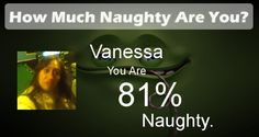 Check my results of How Much Naughty Are You? Facebook Fun App by clicking Visit Site button