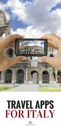 taking a picture of the colosseum on a smart phone. Find out which travel apps work best for your trips to Italy!