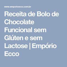 Receita de Bolo de Chocolate Funcional sem Glúten e sem Lactose   Empório Ecco