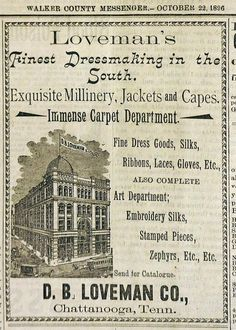 Here's an ad for Loveman's Department Store in 1896 found on a recent trip to the Lafayette Library. Downtown Chattanooga, Nashville Trip, Chattanooga Tennessee, Southern Pride, Simply Southern, Lookout Mountain Tennessee, Outdoor Magazine, Air B And B, Us History