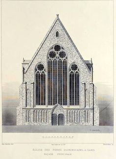 Elevation of a dominican church, Gand Revit Architecture, Cathedral Architecture, Architecture Drawings, Gothic Architecture, Classical Architecture, Historical Architecture, Monuments, Building Drawing, Interior Rendering