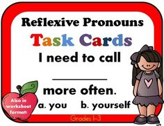REFLEXIVE PRONOUNS 38 Task Cards, Scoot, Assessment Grade 2 aligned but can also be used for grades 1-3. Task cards are a fun way to review, practice, and assess skills! There are a variety of ways to use them, such as small groups, in centers and as a whole group activities. For fast finishers, m...