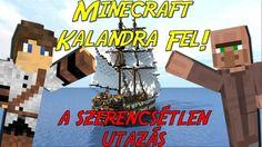 A BALSZERENCSÉS UTAZÁS!! Minecraft Kalandra Fel! 1. rész Minecraft