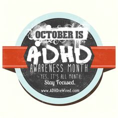 It's ADHD awareness month.