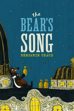 The Bear's Song by Benjamin Chaud. and other books to check out in this WONDERFUL Children's book blog post