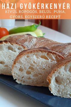 Isteni, kívül ropogós, belül puha, ízletes házi gyökérkenyér. Egyszerűen, gyorsan elkészíthető,, mindenki szereti, friss kenyér reggelire, kevés munkával. Ciabatta, Bread, Food, Meal, Brot, Eten, Breads, Meals, Bakeries