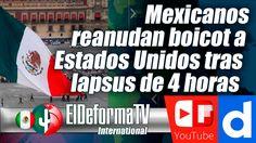 Mexicanos reanudan boicot a Estados Unidos tras lapsus de 4 horas