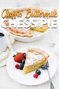 Homemade Buttermilk Chess Pie Recipe - A delicious southern classic chess pie, but this one is twice as thick and served up with fresh berries. Buttermilk Chess Pie, Homemade Buttermilk, Sweets Recipes, Pie Recipes, Baking Recipes, Chess Cake, Delicious Desserts, Yummy Food, Pie Crumble