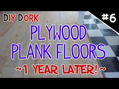 DIY Low Budget Plywood Plank Floors - Part 6 (1 Year Update!) - YouTube