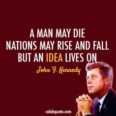 john f kennedy | John F. Kennedy Quote (About America, die, fall, idea, nations, rise)