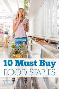 10 Must Buy Food Staples - Save on your grocery budget and in meal planning with these 10 items . | www.teachersofgoodthings.com