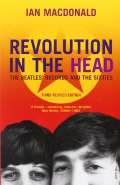 """Buy Revolution in the Head: The """"Beatles"""" Records and the Sixties by Ian MacDonald at Mighty Ape NZ. As dazzling as the decade they dominated, The Beatles almost single-handedly created pop music as we know it. Today, their songs are cited as seminal . Cheap Used Books, Used Books Online, Paul Mccartney, Beatles Books, The Beatles Live, Nick Hornby, Paperback Writer, Popular Bands, Anthology Series"""