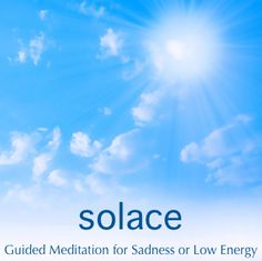 """The dictionary defines solace as: """"Comfort or consolation in a time of distress or sadness"""" and that's exactly what this guided meditation is all about.    We recommend using it daily for relaxation, hope and support during difficult times where you might be experiencing sadness or low energy. ♥ ♥"""