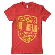 Irreplaceable T shirt design