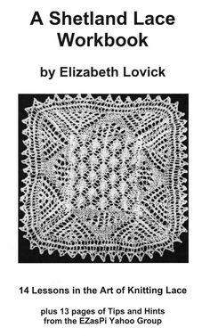 pdf of the Shetland Lace Workbook by Elizabeth Lovick. $12.00, via Etsy.
