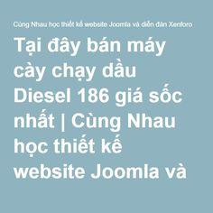 Tại đây bán máy cày chạy dầu Diesel 186 giá sốc nhất | Cùng Nhau học thiết kế website Joomla và diễn đàn Xenforo
