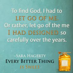 "God helped us see circumstances as the catalyst to a new understanding of Him, they became the testimony of Jesus in our lives. Look! Not at what is happening to us but at what that says about God. ~Sara Haggerty, ""Every Bitter Thing Is Sweet"""