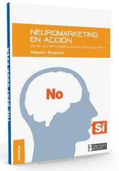 Neuromarketing en acción – Nestor Braidot – Ebook  #neuromarketing #marketing #LibrosAyuda  http://librosayuda.info/2016/06/24/neuromarketing-en-accion-nestor-braidot-ebook/