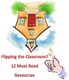 Flipping the classroom? 12 resources to keep you on your feet...When I have more time I need to sit and really READ all of this and the links