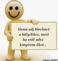 és tényleg... :D Really Funny, Sarcasm, Funny Jokes, Quotations, Funny Pictures, 1, Wisdom, Romantic, Words