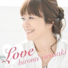 RoseLoveお勧めのBGM(^^♪ (2014/8/9更新)◇あなたにだから  /岩崎宏美 Duet with 渡辺真知子(「Love」より)