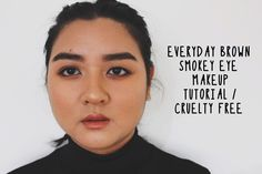 EVERYDAY BROWN SMOKEY EYE TUTORIAL / CRUELTY FREE