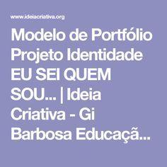 Modelo de Portfólio Projeto Identidade EU SEI QUEM SOU...   Ideia Criativa - Gi Barbosa Educação Infantil