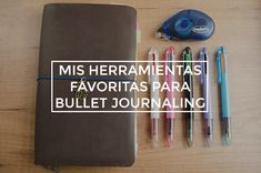 Mis herramientas favoritas para bullet journaling