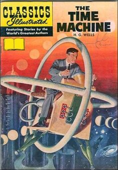 """Read """"The Time Machine"""" by H. Wells available from Rakuten Kobo. The Time Machine is a science fiction tale by H. Wells, published in and is considered by many to be one of the. Sci Fi Books, Comic Books Art, Comic Art, Science Fiction, Pulp Fiction, Old Comics, Vintage Comics, Caricatures, Wells"""
