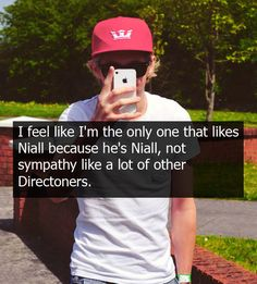 exactly!!! I can't be the only one though...can I? I love Niall (the most), and even though I love the other boys, Niall is Niall and I love Niall for being him. He's perfect!! xx
