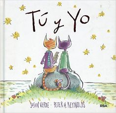 Tú y yo (Spanish Edition): Susan Verde, RBA, Peter H. Reynolds: 9788484882718: Amazon.com: Books