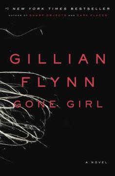 Gone girl : a novel by Gillian Flynn