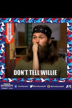 "Duck Dynasty | ""Don't tell Willie."" The way that Jep said it was hilarious."