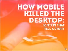 How Mobile Killed the Desktop: 33 Stats that Tell a Story