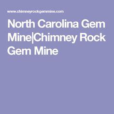 North Carolina Gem Mine Chimney Rock Gem Mine