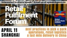 If you are interested in consumer-driven supply chain, join us on April 11 for the Retail Fulfilment Forum in Shanghai. The event will explore a vast range of fulfilment techniques such as pick and pack and last mile delivery. Email at speak@gscc.co if you want to share/speak.