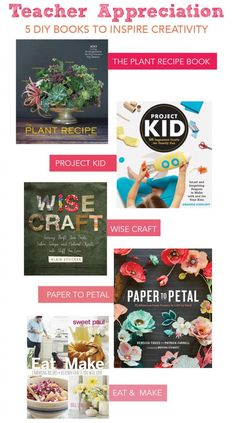 Teacher Appreciation: 5 Creative Books Every Teacher Will Love or End of the Year teacher gifts. The Plant Recipe Book, Project Kid, Wise Craft, Paper to Petal, Eat & Make #everydayfun
